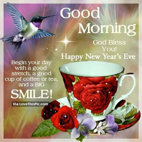 good morning god bless you happy new years eve