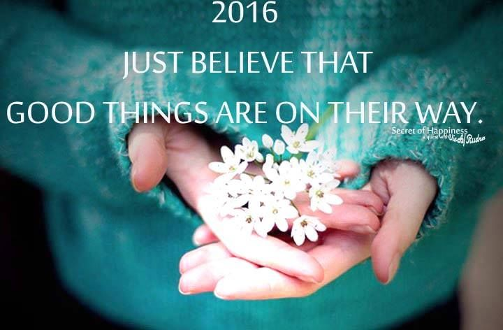 2016 Just Believe That Good Things Are On Their Way