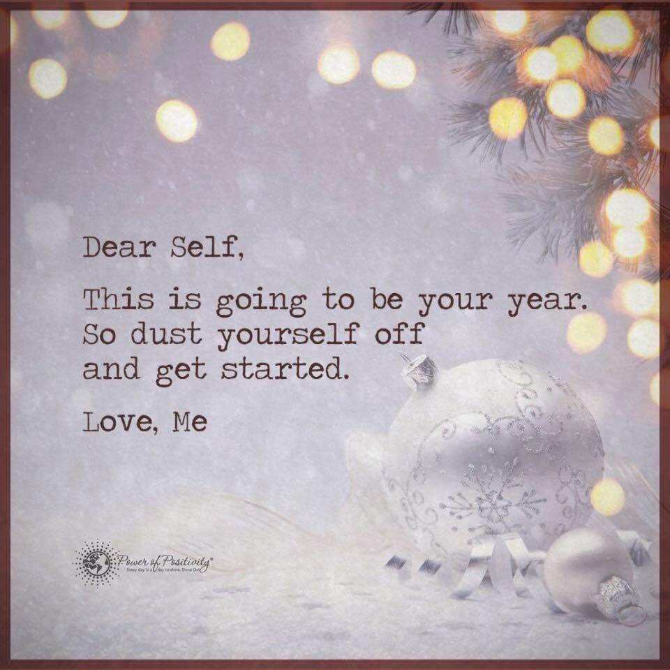 Dear Self This Is Going To Be Your Year Love Me Pictures, Photos ...