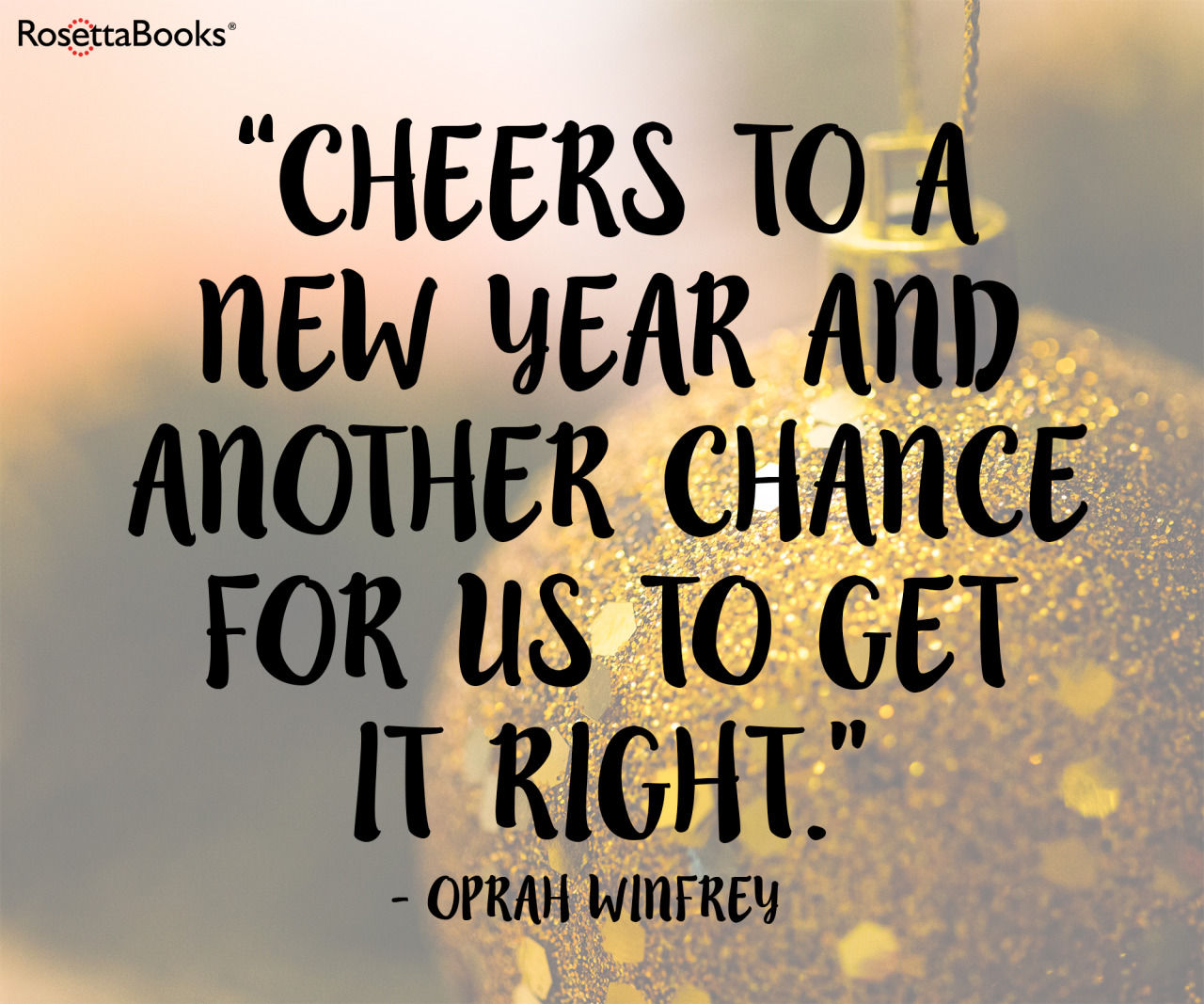 New Year New Things Quotes: Cheers To A New Year And Another Chance To Make Things