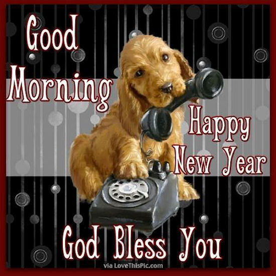 good morning happy new year god bless you