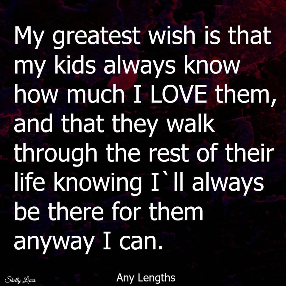 Suicidal Quotes About Love My Greatest Wish Is That My Kids Know How Much I Love Them