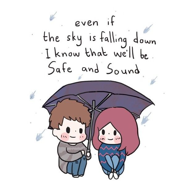 Even If The Sky Is Falling Down I Know That We Ll Be Safe And Sound Pictures Photos And