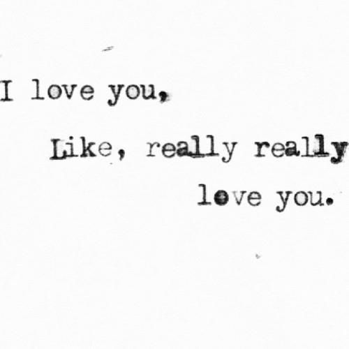 I Love You Like Quotes: I Love You Like Really Love You Pictures, Photos, And