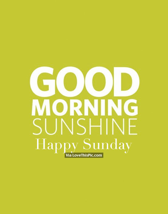 Good Morning Sunshine Facebook : Good morning sunshine happy sunday pictures photos and