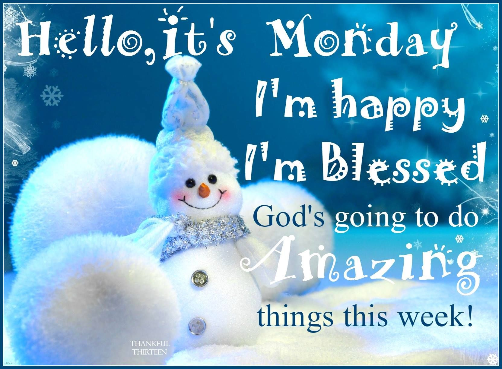 Hello Its Monday I Am Thankful And Blessed Pictures Photos And