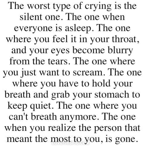 Quotes About Crying: The Worst Type Of Crying Pictures, Photos, And Images For