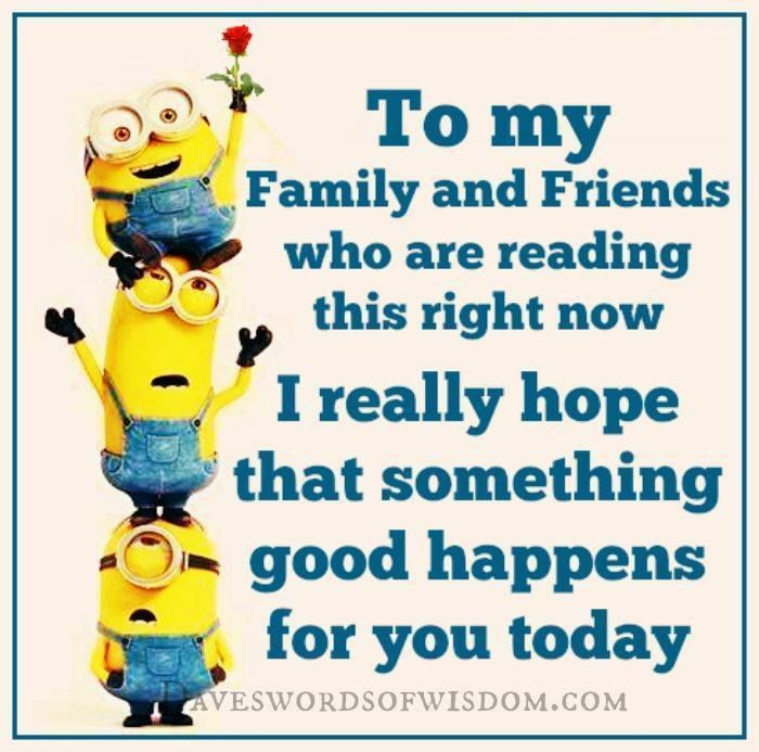 to my family and friends minion quote pictures photos and images