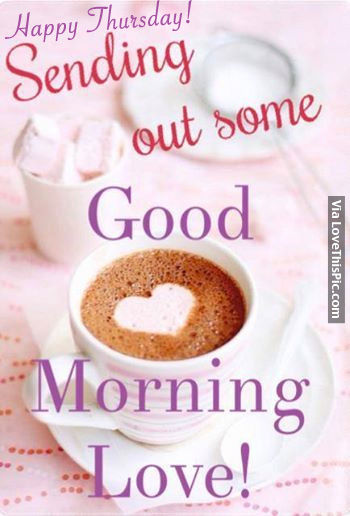 Good Morning My Love Sister : Happy thursday sending out some good morning love