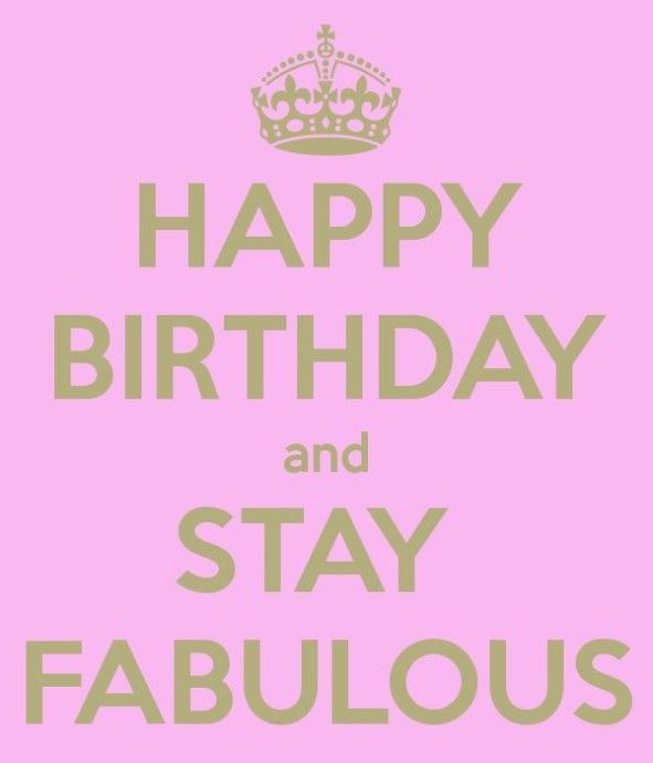 Happy Birthday Stay Fabulous Pictures Photos And Images