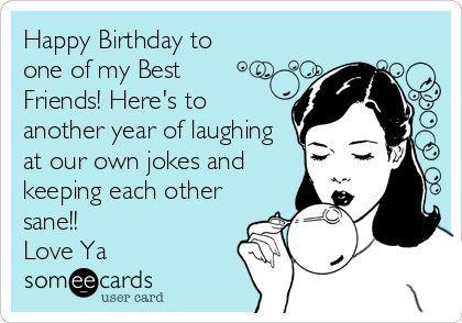 Happy Birthday To One Of My Best Friends