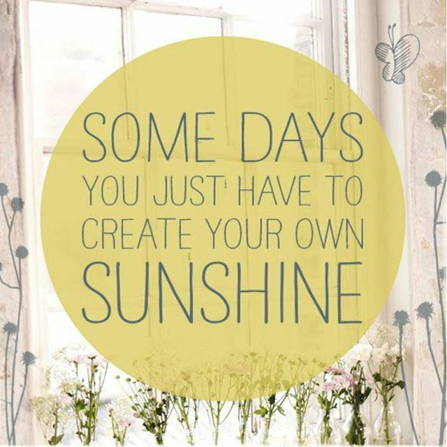 You Have To Create Your Own Sunshine Pictures, Photos, And