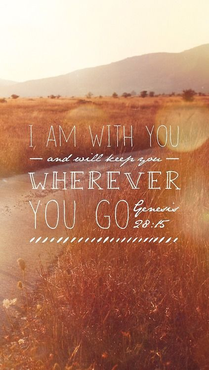 I Am With You, And Will Keep You Wherever You Go Pictures