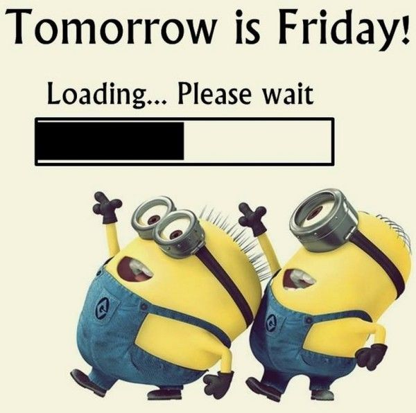 Tomorrow is friday loading please wait pictures photos - Minions funny images ...