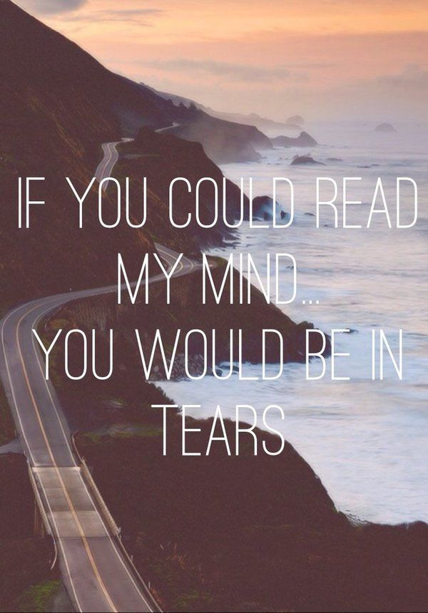 If You Do What You Like At Least One Person Will Be: If You Could Read My Mind, You'd Be In Tears Pictures