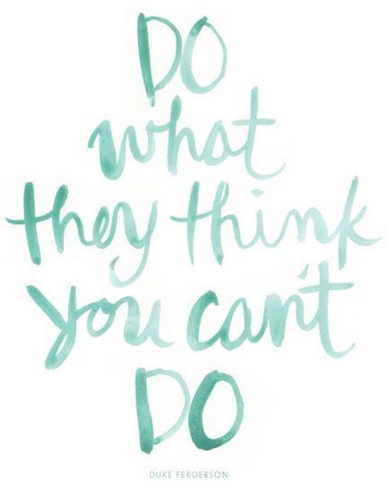 Inspirational Quotes On Pinterest: Do What They Think You Can't Do Pictures, Photos, And