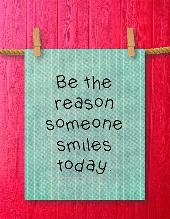 Be The Reason Someone Smiles Today Quote Pictures Photos