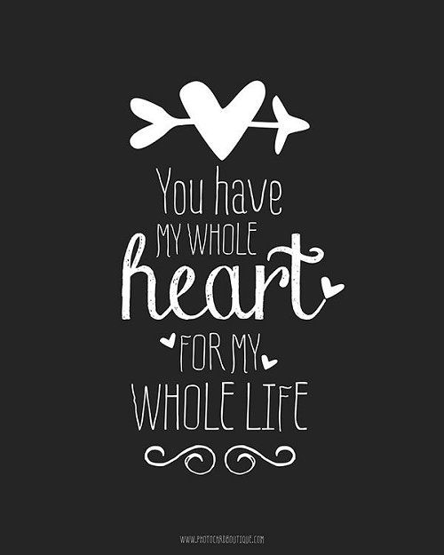 Valentines Day Love Quotes For My Boyfriend: You Have My Whole Heart For My Whole Life Pictures, Photos