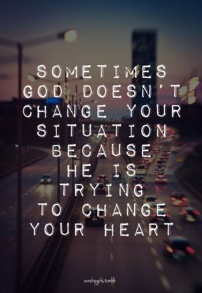 God Is Trying To Change Your Heart Pictures Photos And
