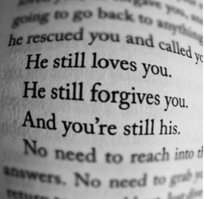 He Still Loves You  He Still Forgives You  And You're Still