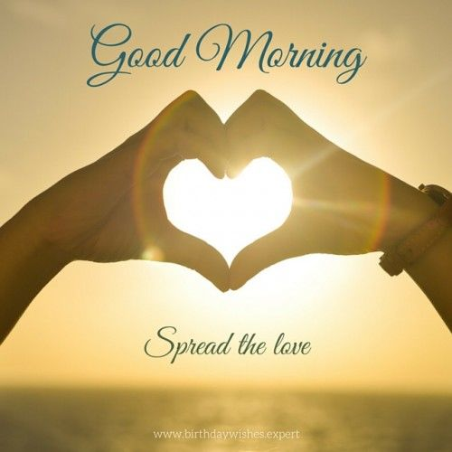 Good Morning Spread The Love Pictures, Photos, and Images ...