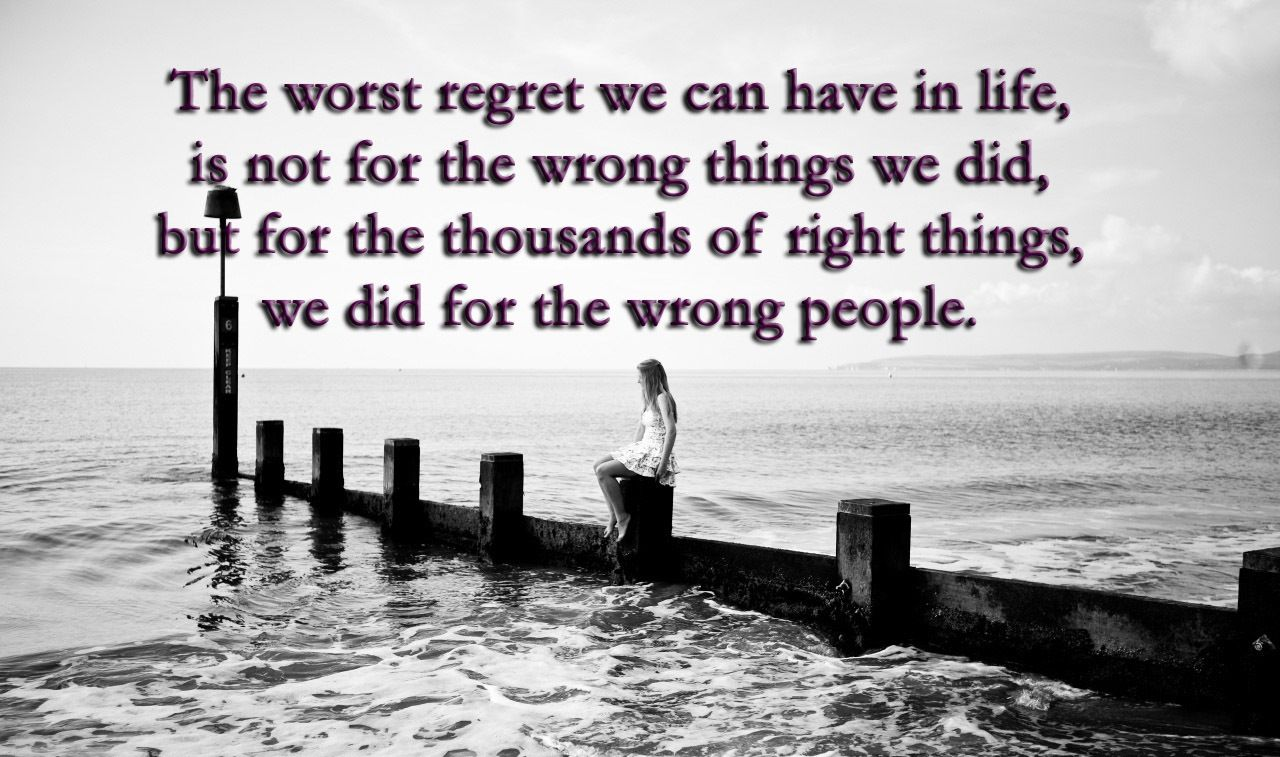 The Worst Regret We Can Have In Life Pictures, Photos, And