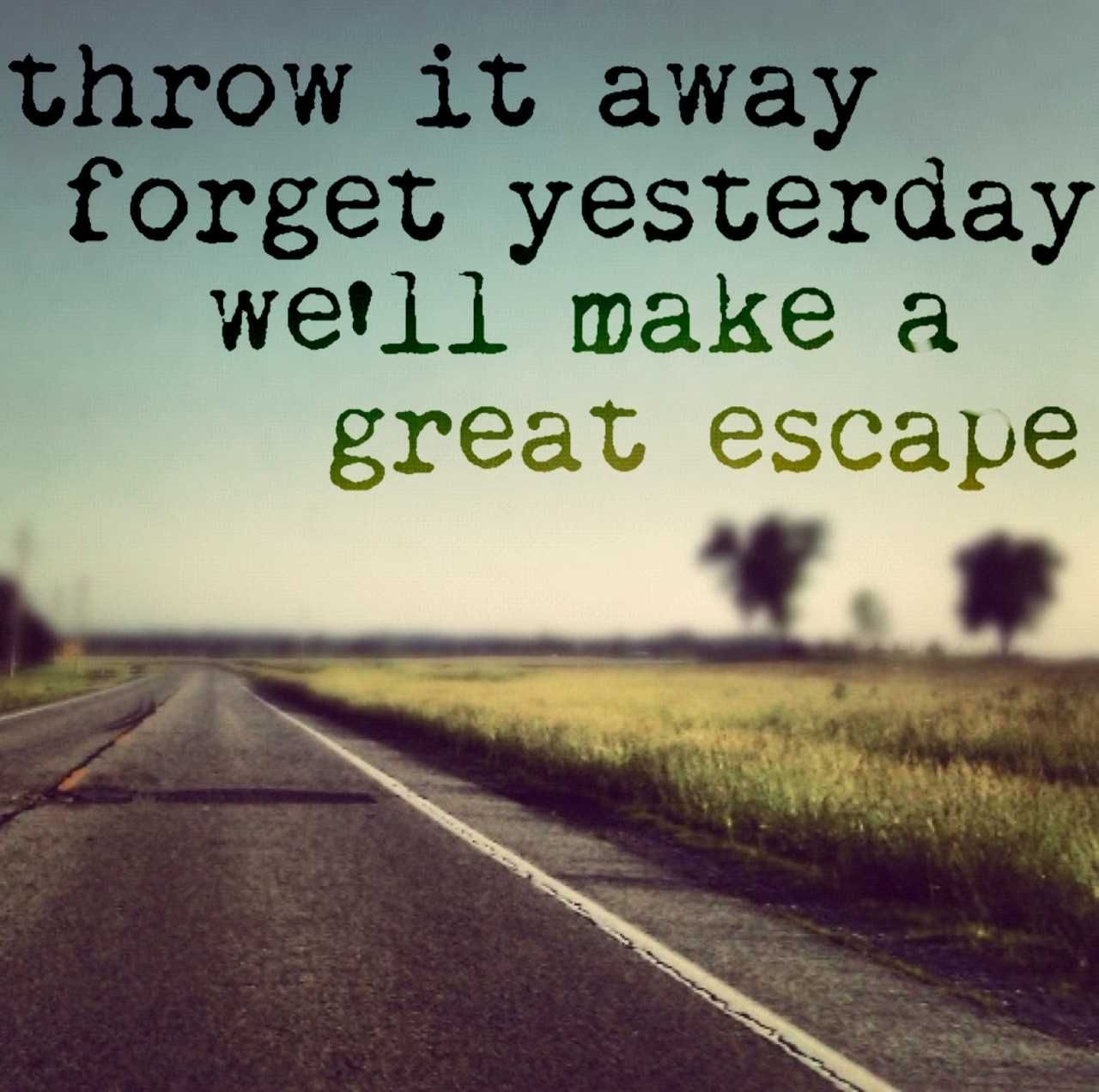 Escape Quotes: We'll Make A Great Escape Pictures, Photos, And Images For