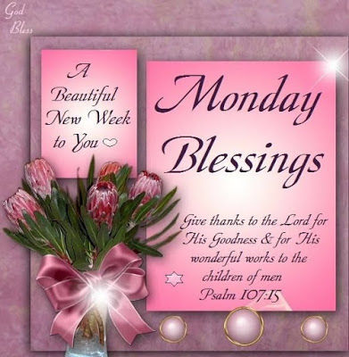 Monday blessings a beautiful new week to you pictures - Monday blessings quotes and images ...