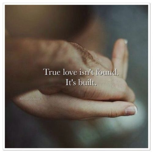True Love Isn't Found It's Built Pictures, Photos, And