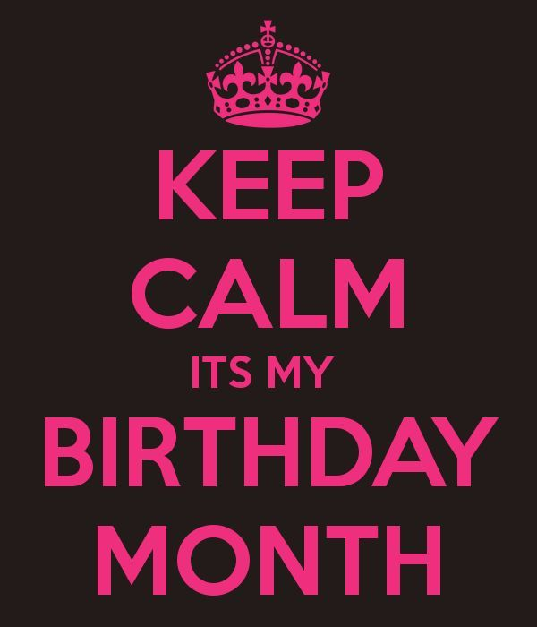 Keep Calm Its My Birthday Month Pictures, Photos, and Images ...