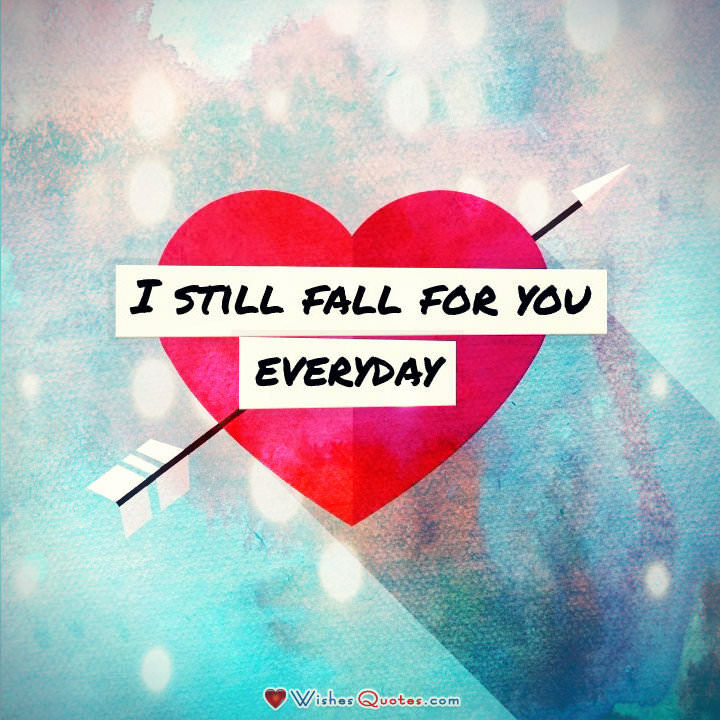 I Love You Quotes: I Still Fall For You Everyday Pictures, Photos, And Images
