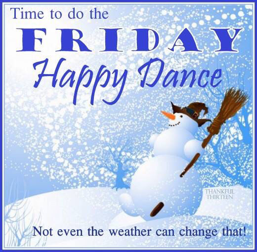 Friday Funny Quotes Winter Humor: Time To Do The Happy Friday Dance Pictures, Photos, And