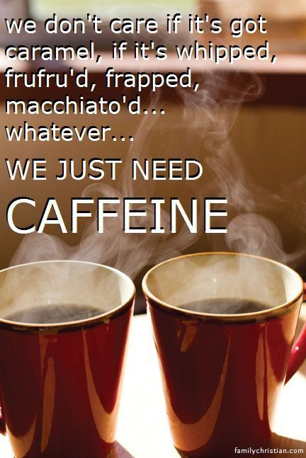 We Just Need Caffiene Pictures, Photos, and Images for