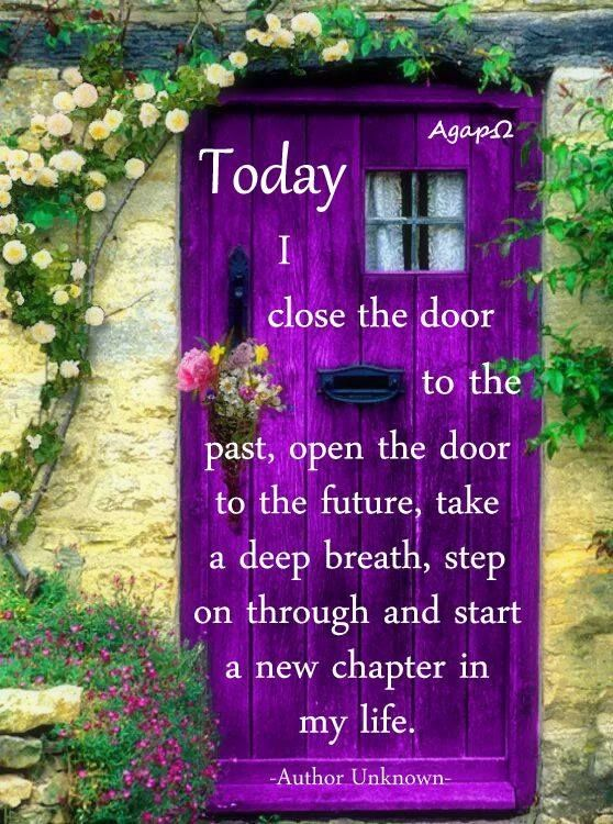 Today i close the door to he past and open the door to the for Door quotation
