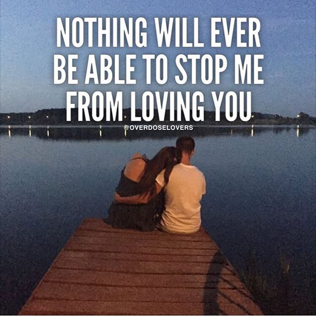 Nothing Will Ever Be Able To Stop From Loving You Pictures