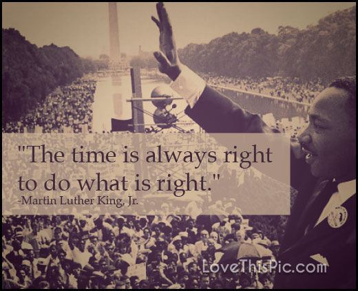 Martin Luther King Quotes Tumblr: The Time Is Always Right Pictures, Photos, And Images For