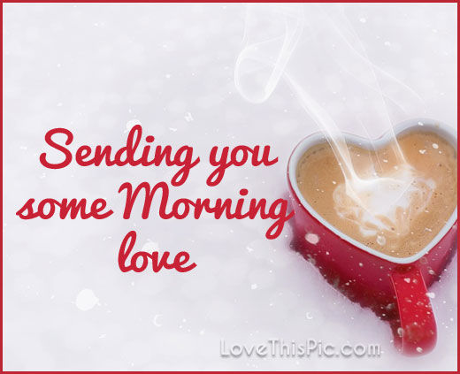 Morning Love Pictures, Photos, And Images For Facebook