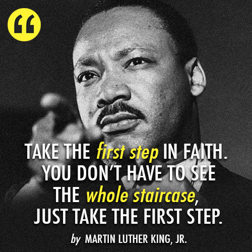 Quote By Martin Luther King Jr: Take The First Step In Faith Pictures, Photos, And Images