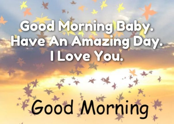Good Morning Baby Quote : Good morning baby i love you pictures photos and images