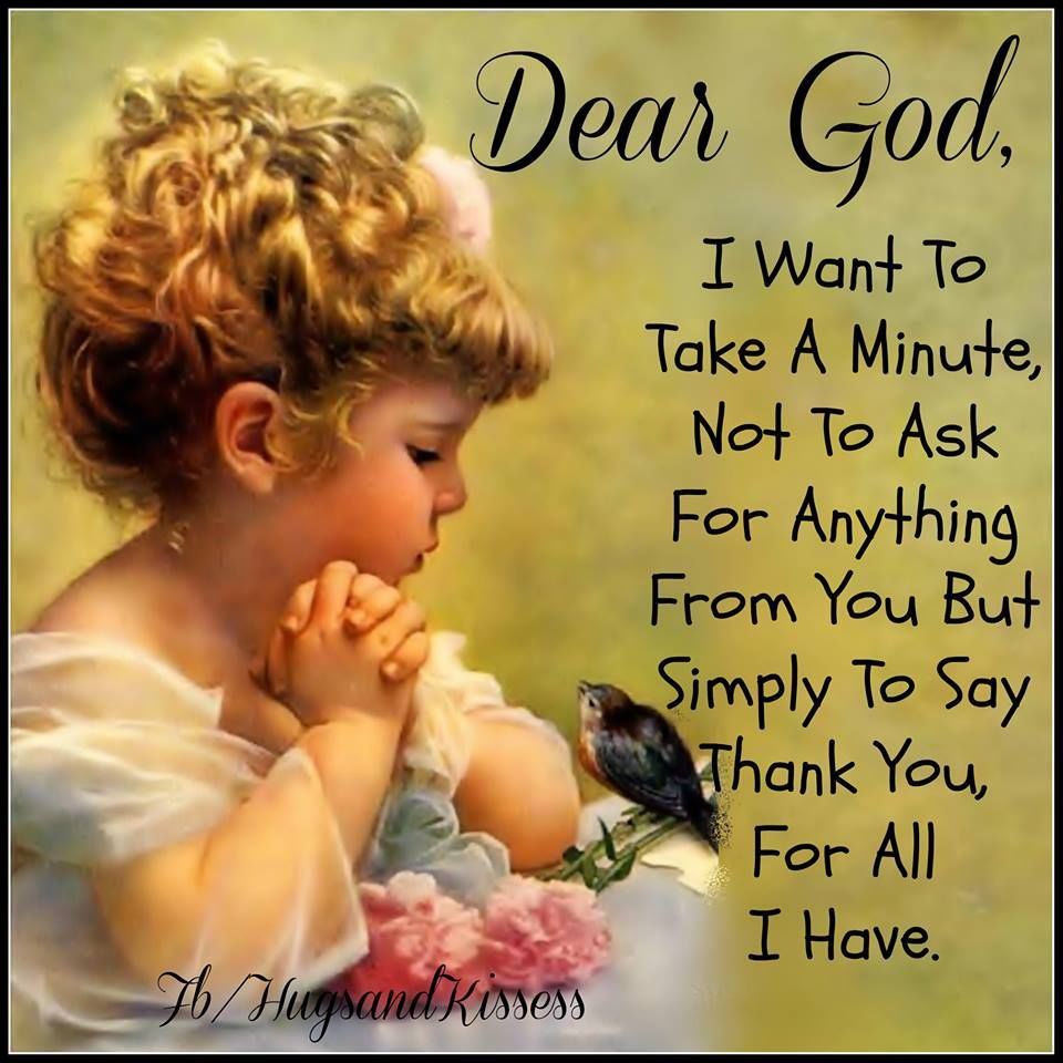 Religious Quotes About Faith Dear God I Want To Take A Minute To Thank You For All I Have