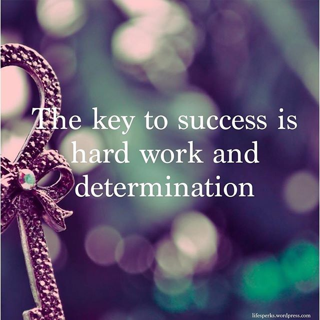 Quotes About Success: They Key To Success Is Hard Work And Determination