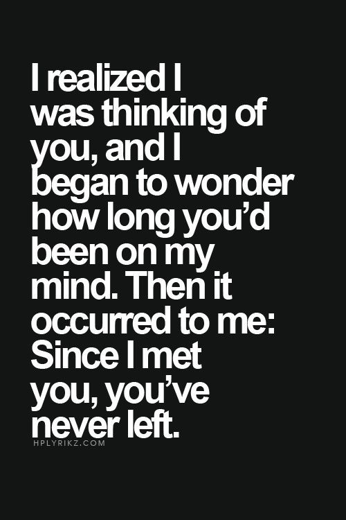 Love Finding Quotes About Never: Since I Met You, You've Never Left Pictures, Photos, And