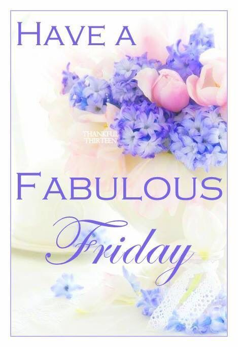 Have A Fabulous Friday Quote Pictures, Photos, and Images ...