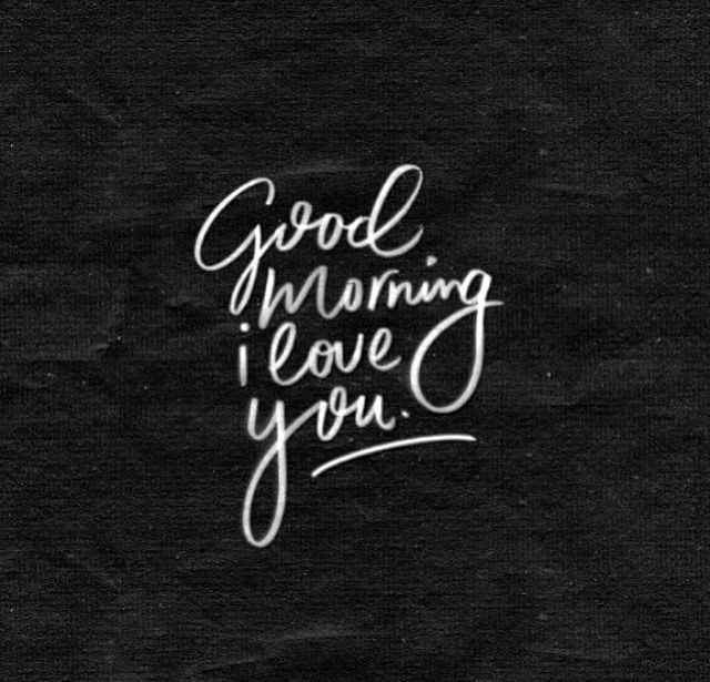 Good Morning My Love Black And White : Good morning i love you image quote pictures photos and