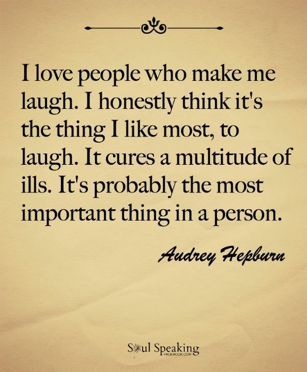 Quotes About People We Love: I Love People Who Can Make Me Laugh Audrey Hepburn Quote