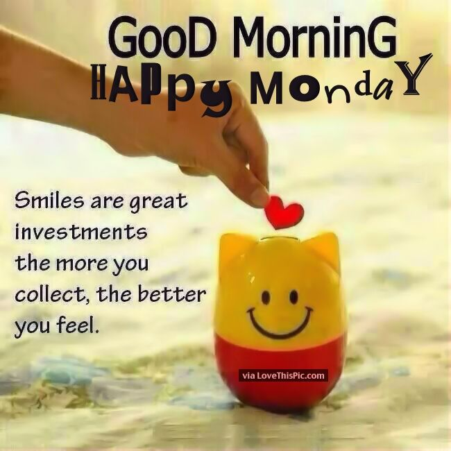 Good Morning Happy Monday Smile You Will Feel Better Pictures ...