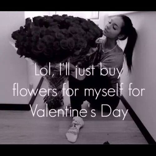 ill just buy flowers for myself for valentines day