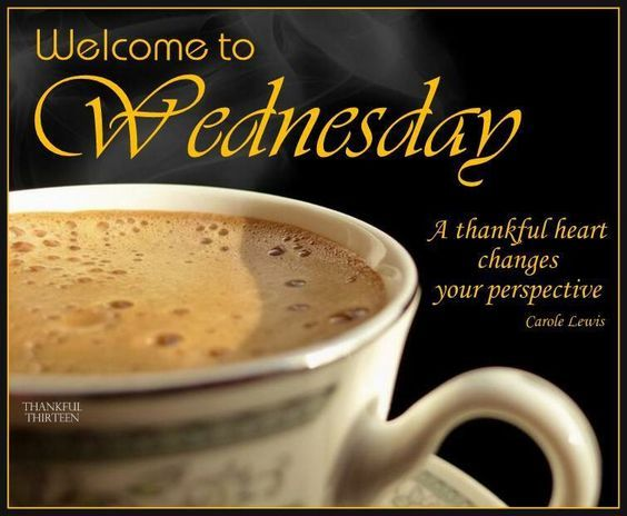 Good Morning Welcome To Wednesday Pictures, Photos, and Images for ... Wednesday Coffee Quotes
