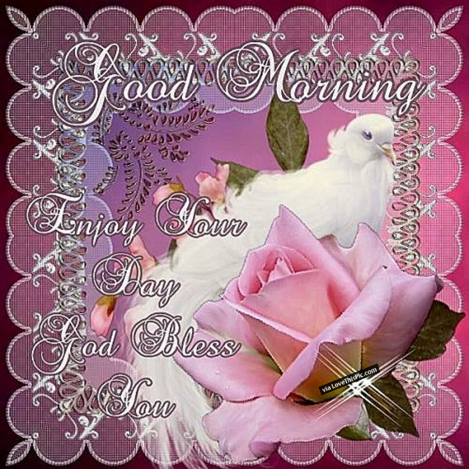 You Are A Blessing Quotes Good Morning And Enjoy Your Day God Bless You Pictures Photos