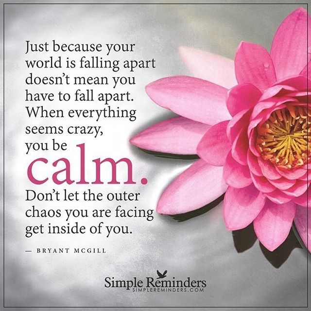 Don't Let The Outer Chaos You Are Facing Get Inside Of You